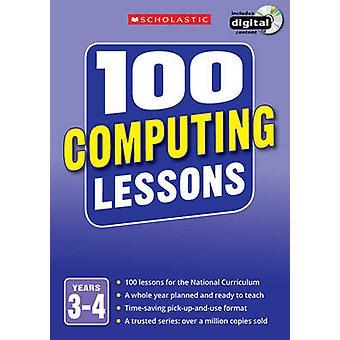 100 databehandling leksjoner - år 3-4 - år 3-4 av Steve Bunce - Zoe Ross