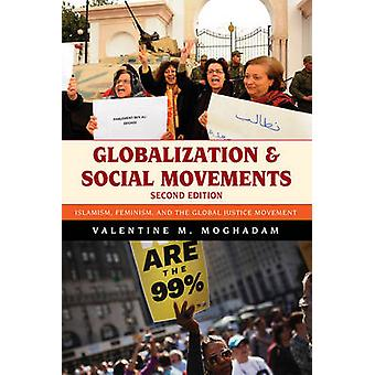 Globalization and Social Movements - Islamism - Feminism - and the Glo