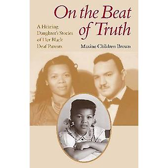 On the Beat of Truth - A Hearing Daughter's Stories of Her Black Deaf