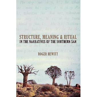 Structure - Meaning and Ritual in the Narratives of the Southern San