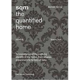SQM the Quantified Home by Space Caviar - 9783037784532 Book