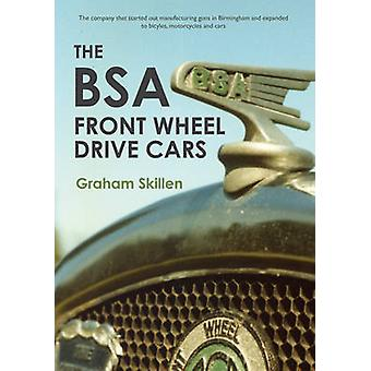 The Bsa Front Wheel Drive Cars by Graham Skillen - 9781445653716 Book
