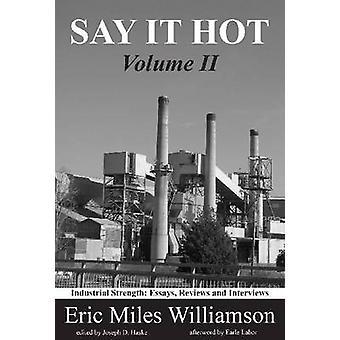 Säga det Hot - industriell styrka - uppsatser på amerikanska författare - volym 2