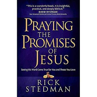 De beloften van Jezus bidden: het zien van zijn woord uitkomen voor u en die je liefde