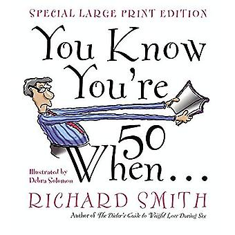 You Know You're 50 When... [Large Print]