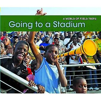 Going to a Stadium (A World of Field Trips)