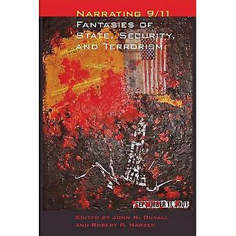 Forteller 9/11: Fantasier av staten, sikkerhet og terrorisme (en moderne fiksjon studier bok)