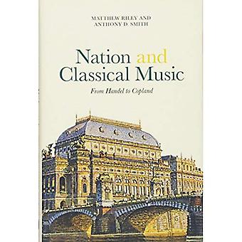 Nation and Classical Music: From Handel to Copland (Music in Society and Culture)
