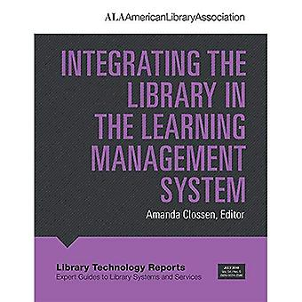 Integrating the Library in the Learning Management System (Library Technology Reports)