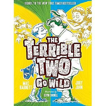 The Terrible Two Go Wild (UK edition) (The Terrible Two)