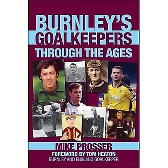 Burnley Goalkeepers Through the Ages