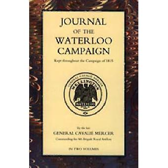 JOURNAL OF THE WATERLOO CAMPAIGN by Mercer & General Cavalie