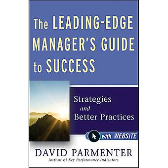 The Leading-Edge Manager's Guide to Success - Strategies and Better Pr