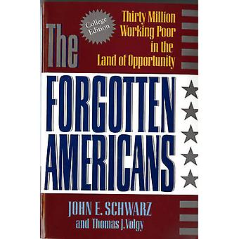 The Forgotten Americans Thirty Million Working Poor in the Land of Opportunity by Schwarz & John