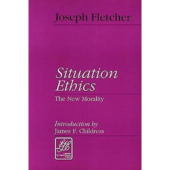 Situationen etik en ny moral af Fletcher & Joseph F.