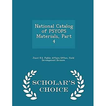National Catalog of PSYOPS Materials Part 4  Scholars Choice Edition by Joint U.S. Public Affairs Office & Field