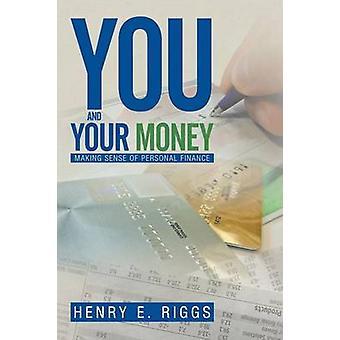 U en uw geld door Henry E Riggs