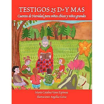 Testigos 25 D Y Mas door Espinosa & Marta Catalina Vanni