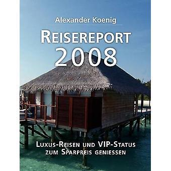 Reisereport 2008 da Koenig & Alexander