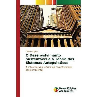 O Desenvolvimento Sustentvel e a Teoria dos Sistemas Autopoieticos by Calgaro Cleide