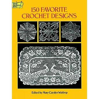 150 Favorite Crochet Designs by Mary Carolyn Waldrep - 9780486285726