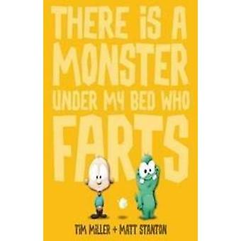 There is a Monster Under My Bed Who Farts by Tim Miller - 97807333312