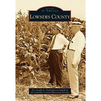 Lowndes County by Joseph A Tomberlin - Lowndes County Historical Soci