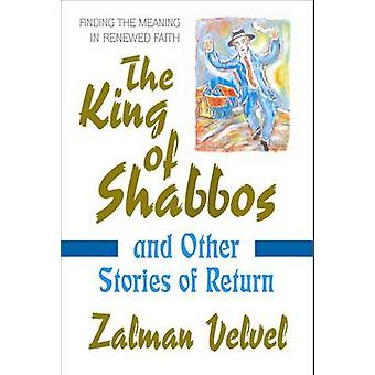 King of Shabbos - And Other Stories of Return by Zalman Velvel - 97807