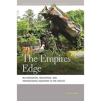 The Empires' Edge - Militarization - Resistance - and Transcending Heg
