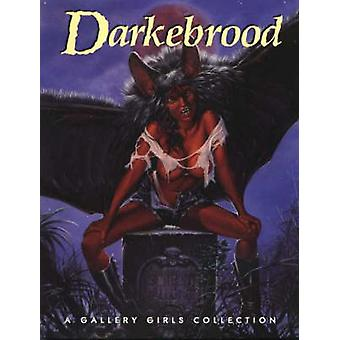 Darkebrood - A Gallery Girls Collection - v. 1 by Sal Quartuccio - 9780