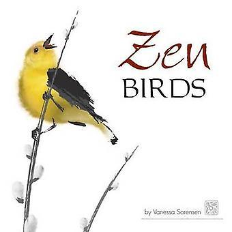Zen Birds by Vanessa Sorensen - 9781591932727 Book