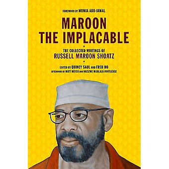 Maroon the Implacable - The Collected Writings of Russell Maroon Shoat