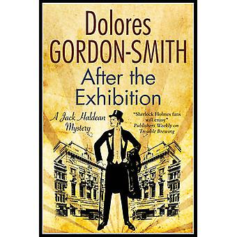 After the Exhibition - A Classic British Mystery Set in the 1920s by D