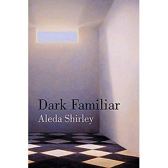 Dark Familiar by Aleda Shirley - 9781932511369 Book
