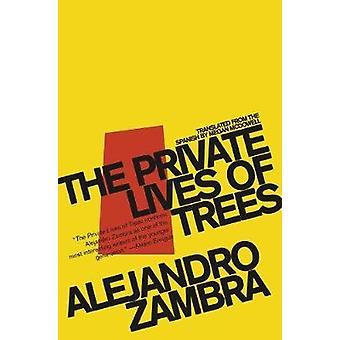 The Private Lives Of Trees by Alejandro Zambra - 9781934824245 Book