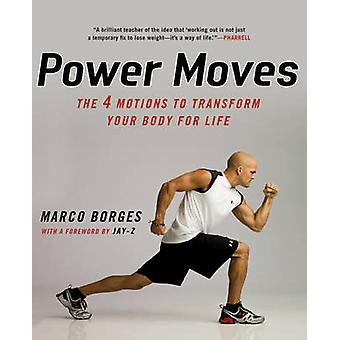 Power Moves - The 4 Motions to Transform Your Body for Life by Marco B