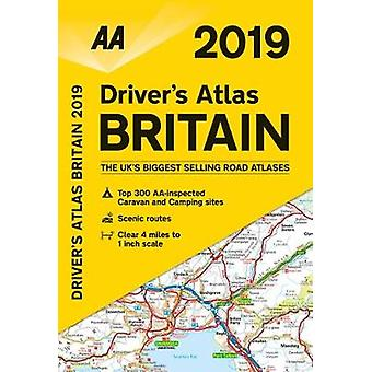 AA Driver's Atlas Britain - 2019 by AA Driver's Atlas Britain - 2019 -
