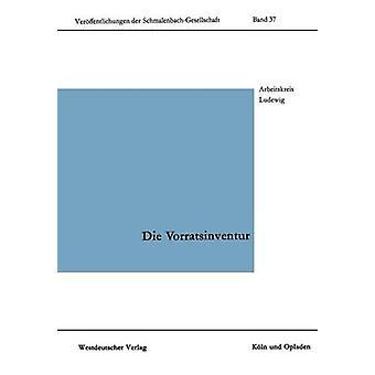 Die Vorratsinventur Herkmmliche und moderne Systeme und verfahren van Arbeitskreis Ludewig der SchmalenbachGe