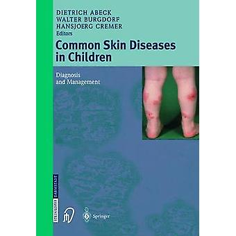 Common Skin Diseases in Children Diagnosis and Management by Abeck & Dietrich