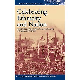 Firar etnicitet och nation American festlig kultur från revolutionen till början 20th Century av Heideking & Jrgen