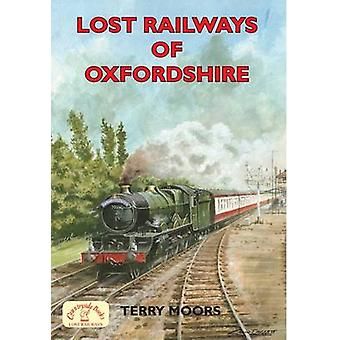 Lost Railways of Oxfordshire by Terry Moors