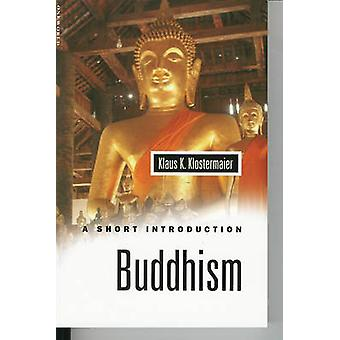 Buddhism by Klaus K Klostermaier