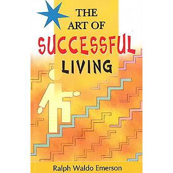 Art of Successful Living by Ralph Waldo Emerson