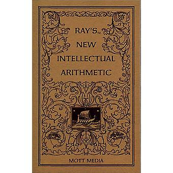 Rays Intellectual Arithmetic by Joseph Ray - Mott Media - 97808806206