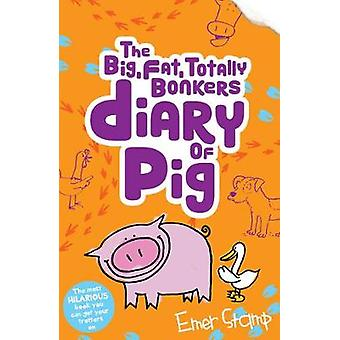 big fat totally bonkers Diary of Pig by Emer Stamp