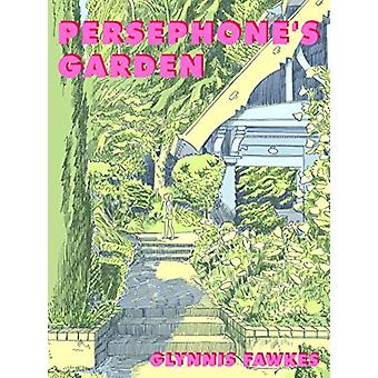 Persephones Garden by Gynnis Fawkes