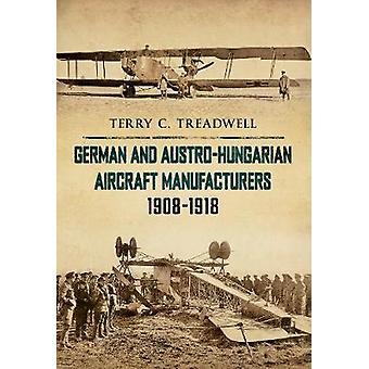 Saksalaiset ja austrohungaariset lentokonevalmistajat 19081918, kirjoittanut Terry C. Treadwell