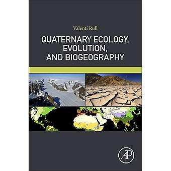 Kvartär ekologi Evolution och biogeografi av Valent Rull