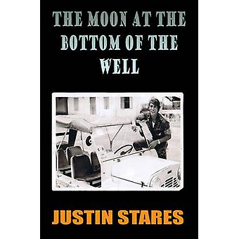 The Moon at the Bottom of the Well by Stares & Justin
