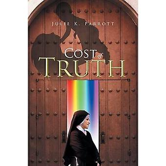 Cost of Truth by Parrott & Julie K.